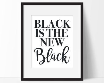 Black is the New Black Art Print - Fashion Art - Fashion Wall Art - Wall Art - Vanity Decor - Office Art