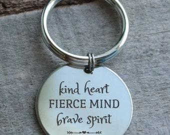 Kind Heart Fierce Mind Brave Spirit Personalized Key Chain - Engraved