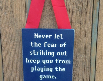Never Let The Fear Of Striking Out Keep You From Playing The Game, Babe Ruth Sign