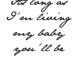 As Long as I'm living my baby you'll be Baby Remembrance/In Memory of Print