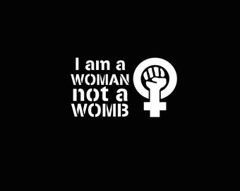 I Am A Woman Not A Womb, Feminist Fist Decal, Reproductive Rights Decal, Vinyl Decal