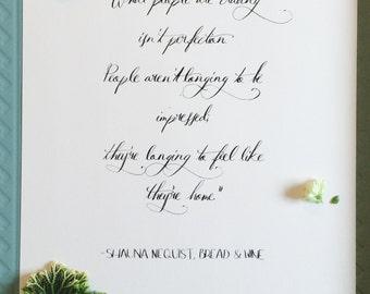 Feeling Like Home: 8x10 Handlettered Shauna Niequist quote