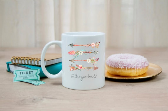 Follow Your Dreams   Arrows   Inspirational Gift   Message Mugs   11 oz.