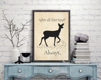 Always Harry Potter print,Severus Snape quote after all this time,Always Snape Print,Harry Potter Always wall art poster Printable old paper