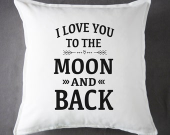 I Love You to the Moon and Back - 20 x 20 - 100 % Cotton - Throw Pillow - Accent Pillow - Cushion Cover - Pillow Cover