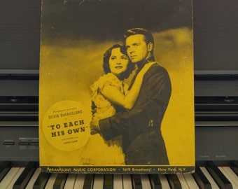 Vintage Sheet Music Titled To Each His Own | Olivia DeHavilland | John Lund | Words and Music Jay Livingston and Ray Evans | 1940's music