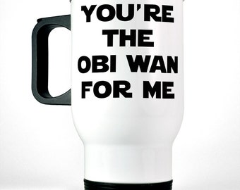 Funny Anniversary Gift for Men | You're The Obi Wan For Me Travel Coffee Mug | Anniversary Gift for Boyfriend Gift | Husband Gift for Him