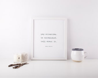 Mary Oliver Instructions for Life Digital Print, Pay Attention, Be Astonished, Tell About It