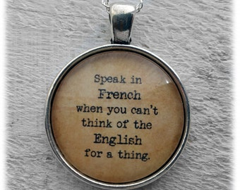"Alice in Wonderland ""Speak in French when you can't think of the English for a thing."" Pendant & Necklace"