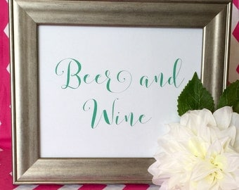 Beer and Wine Art Print - Bar Sign - Bar Car - Party - Drinks - Wedding Reception - 5x7 or 8x10