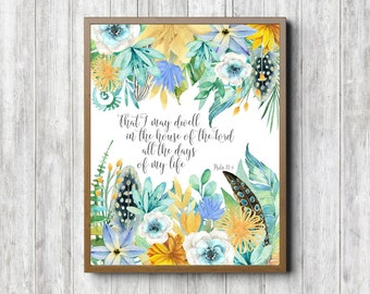 Watercolor Scripture Wall Art - Psalm 27 : 4 - Watercolor Flowers/ Feathers - Bible Verse Art Poster - The House Of The Lord - 8 x 10
