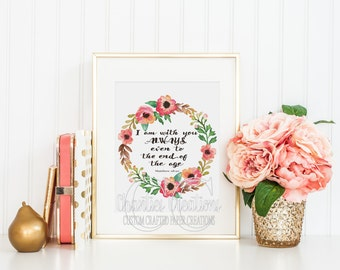 "Matthew 28:20 ""I am with you always even to the end of the age"" Wall Art -Instant Download"