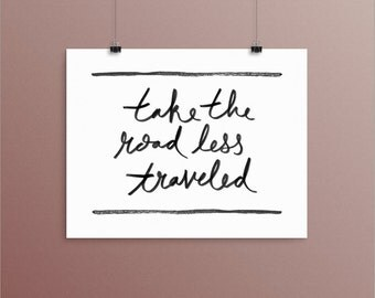 Take the Road Less Traveled  |   wanderlust inspired hand lettering