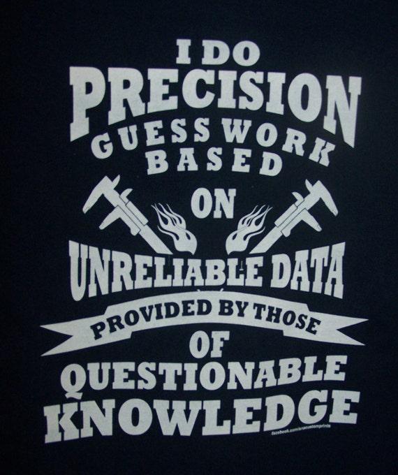 machinist precision guess work tshirt