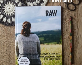 Raw ~ PRINT COPY ~ Six Crochet Patterns for Undyed Wool