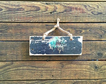 Mysterious, Dark and Rustic Reclaimed Timber 'Find Yourself' Wall Hanging