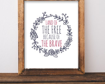 Digital Download//Land of the Free Because of the Brave Printable//Memorial Day Printable//Patriotic Printable//5x7//8x10