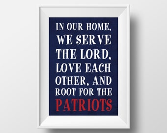 In Our Home, We Root for the Patriots New England Patriots Football Design on 8x10 DIGITAL ITEM - Print Yourself