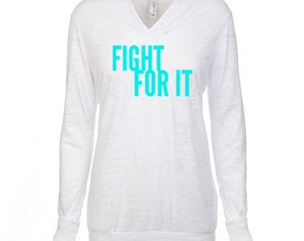 Fight For It, Inspirational Gym Top, Woman Hoodie, Gym Hoodie, Workout Clothes, Running Hoodie, Hooded Jacket, Burnout Gym Hoodie