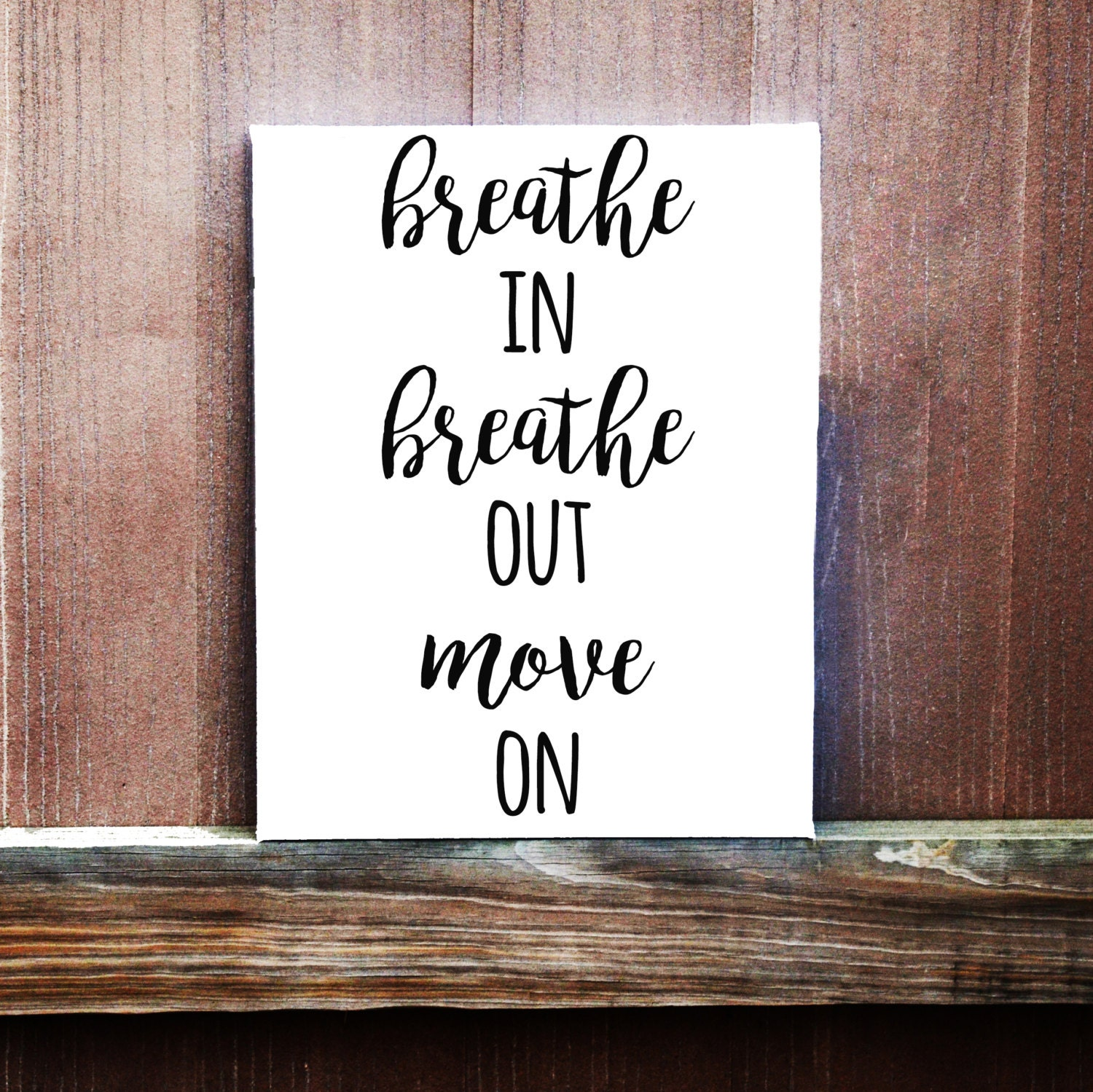 Breathe In Breathe Out Move On Hand Painted Canvas Multiple