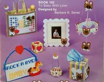 Kappa Plastic Treasures Book 102 To Baby With Love Needlework for Plastic Canvas by Barbara K. Seres