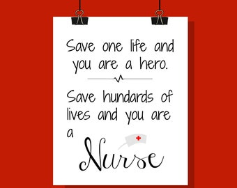 "Nurse Gift, Nurse Print, ""Save A Life And You Are A Hero"" Inspirational Quote, Nurse Graduation-Student Nurse Gift, Instant Download Set"