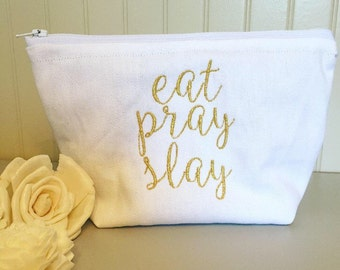 Eat pray slay, customize, cosmetic bag, makeup bag, zipper pouch, multipurpose pouch, clutch, canvas, gift ideas, travel bag