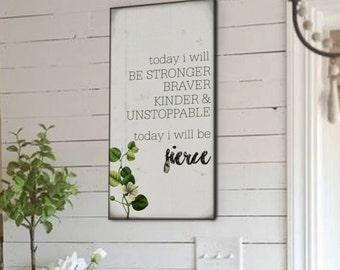 Today I will be fierce, Shabby Chic Farmhouse Artwork, Subway Artwork, Vintage Signs, Farmhouse Decor, Shiplap, Inspirational Quotes