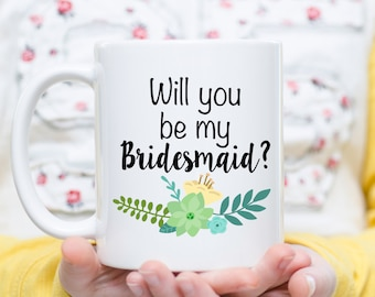 Bridesmaid Mug, Bridesmaid Gift, Will You Be My Bridesmaid?, Bridesmaid Floral Mug, Maid Of Honor, Wedding Party Gifts, Bridal Party Favors