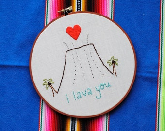Made to Order, I lava you, Valentine's gift, cute decor, hand embroidery, baby gift, hawaii, volcano, hoop art