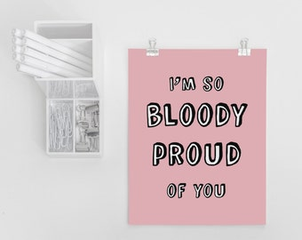 Quote Postcard 'I'm So Bloody Proud Of You'