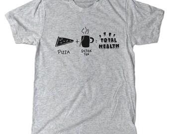 Total health! T-shirt, Pizza plus detox tea equals total health! tee