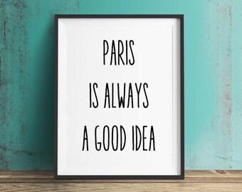 Travel Quote, Paris is Always a Good Idea Print, Digital Print, Paris Quote, Paris Print, Wall Art, Audrey Hepburn quote, Fresh Wall Prints