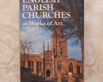 English Parish Churches As Works Of Art. Alec Clifton-Taylor. London. 1974. FIRST EDITION.
