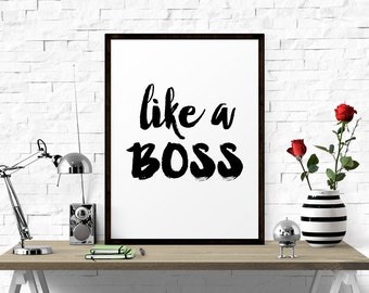 Typography Poster, Like A Boss, Home Decor, Office Decor, Typography Wall Art, Wall Decor Prints
