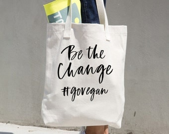 Be the Change #GOVEGAN Hand Writing TOTE Bag by Vegan Supply Co. Bag Cute Vegan Bag Clothing Accessories Grocery Shopping Tote Totes