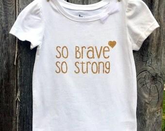 so brave so strong baby - toddler shirt, chd shirt, surgery shirt for girl, cancer shirt, nicu shirt, feeding tube shirt, tubie