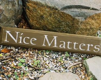 Nice Matters Wood Sign