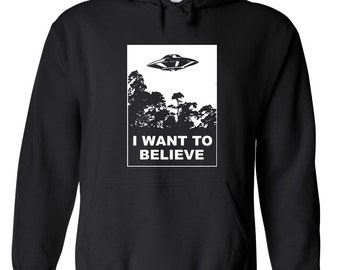 I want to believe ufo alien tv show conspiracy 80s movie funny humor college party - Apparel Clothing - Hoodie - Hooded Sweatshirt - 89