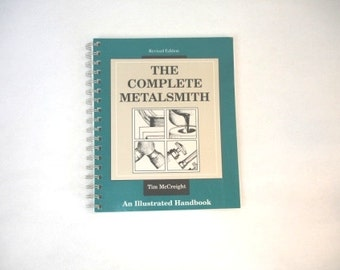 "The Complete Metalsmith"" An Illustrated Handbook (Revised Edition), by Tim McCreight"