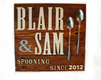 "Personalized Sign for Couples, Weddings and Engagements. ""Spooning Since..."""