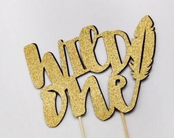 Wild One Birthday Cake Topper, Firtst Birthday Topper, Custom Topper, Boho Cake Topper, Tribal Cake Topper, Glitter Cake Tooper, Gold