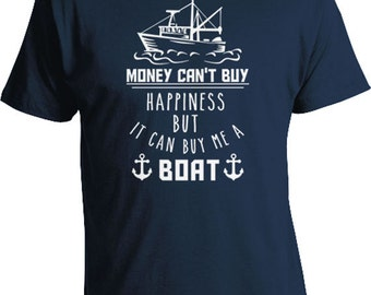 Funny Fishing T Shirt Boating Shirt Gifts For Fishermen Fisherman Money Can't Buy Happiness But It Can Buy Me A New Boat Mens Tee FAT-181