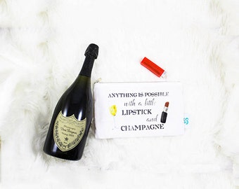 Anything is Possible with Lipstick and Champagne Pencil Pouch. Cute Zipper Pouch. Funny Pouch. Quote Makeup Pouch.