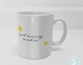Good Morning, Sunshine Mug - Motivation - Quote - Positive - Cute Gift