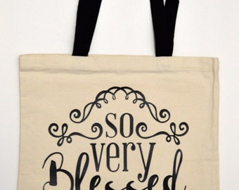 So very blessed tote bag, sweet Sayings tote bag, blessed Tote, blessed gift, cute tote, Tote bag gift , southern tote bag, blessed bag