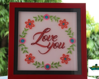 LOVE YOU frame - Quilling art