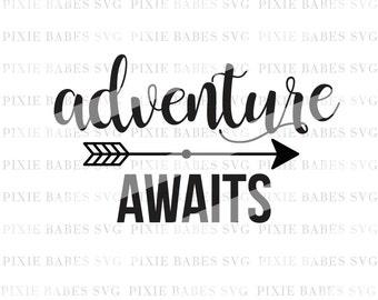 Adventure Awaits SVG, Baby Girl SVG, Baby Boy svg, Adventure svg, svg cuttables, Camping svg, Cricut svg, Silhouette svg, svg Cutting Files