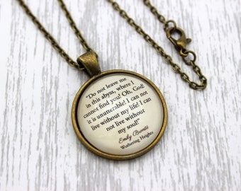 Wuthering Heights, 'I Can Not Live Without My Soul!', Heathcliff, Emily Brontë Quote Necklace or Keychain, Keyring.