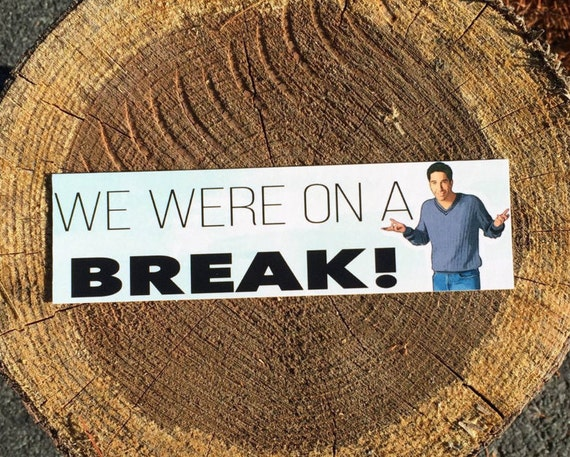 Friends Bookmark - Quote - Ross Geller - We Were On A Break - Watercolor